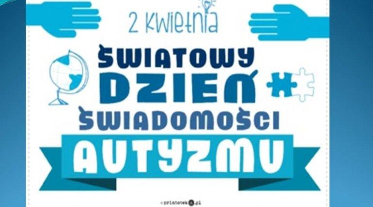 2 kwietnia – Światowy dzień świadomości autyzmu.