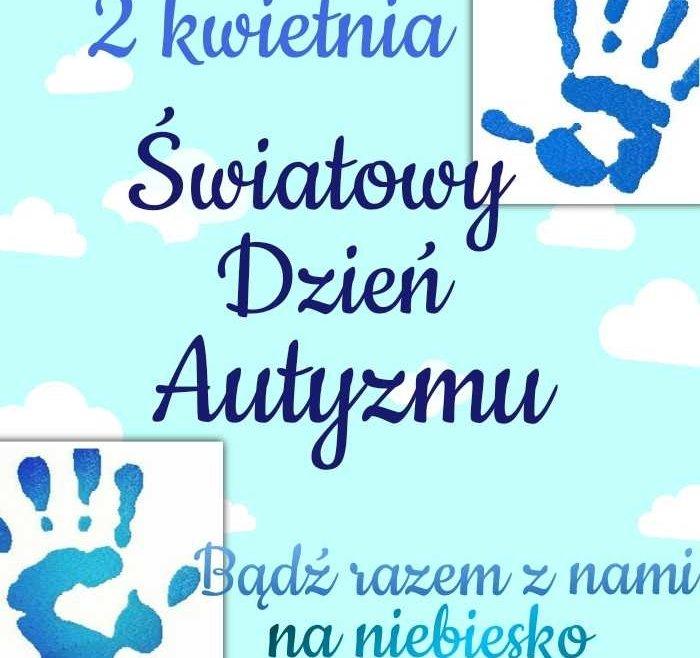 2 kwietnia-Światowy Dzień Autyzmu – ŚDS